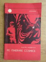 Anticariat: Dumitru Andreescu - Pe itinerare cosmice