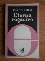 Anticariat: Dumitru Balaet - Eterna regasire