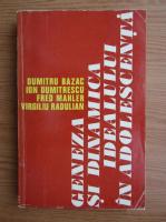 Anticariat: Dumitru Bazac - Geneza si dinamica idealului in adolescenta
