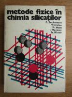 Dumitru Becherescu - Metode fizice in chimia silicatilor