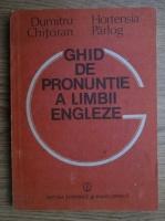 Dumitru Chitoran, Hortensia Parlog - Ghid de pronuntare a limbii engleze