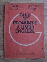 Dumitru Chitoran, Hortensia Parlog - Ghid de pronuntie a limbii engleze