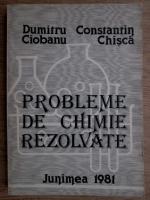 Dumitru Ciobanu - Probleme de chimie rezolvate