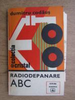 Anticariat: Dumitru Codaus - Radiodepanare ABC