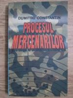 Anticariat: Dumitru Constantin - Procesul mercenarilor