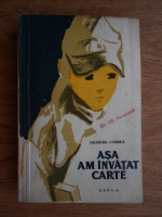Anticariat: Dumitru Corbea - Asa am invatat carte