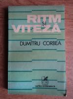 Anticariat: Dumitru Corbea - Ritm si viteza
