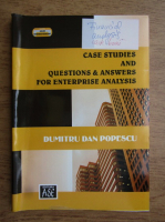 Anticariat: Dumitru Dan Popescu - Case studies and questions and answers for enterprise analysis