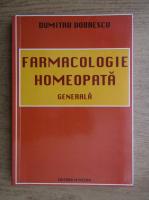 Anticariat: Dumitru Dobrescu - Farmacologie homeopata generala