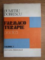 Anticariat: Dumitru Dobrescu - Farmacoterapie practica (volumul 1)