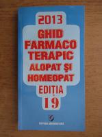 Anticariat: Dumitru Dobrescu - Ghid farmaco-terapic alopat si homeopat, 2013