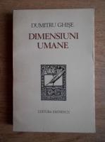 Anticariat: Dumitru Ghise - Dimensiuni umane