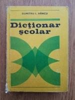 Anticariat: Dumitru I. Hancu - Dictionar scolar