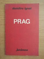 Dumitru Ignat - Prag
