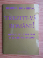 Anticariat: Dumitru Ioan Branc - Treziti-va romani!
