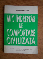 Dumitru Ion - Mic indreptar de comportare civilizata