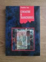 Dumitru Isac - Cunoasterea si transcendenta. Realism critic