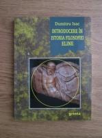 Dumitru Isac - Introducere in istoria filosofiei eline