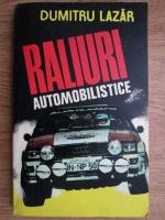 Anticariat: Dumitru Lazar - Raliuri automobilistice