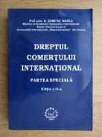 Anticariat: Dumitru Mazilu - Dreptul comertului international. Partea speciala