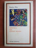 Dumitru Micu - Estetica lui Lucian Blaga