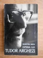 Dumitru Micu - Opera lui Tudor Arghezi