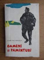 Dumitru Mircea - Oameni si pamanturi