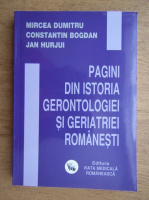 Anticariat: Dumitru Mircea - Pagini din istoria gerontologiei si geriatriei romanesti