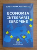 Anticariat: Dumitru Miron - Economia integrarii europene