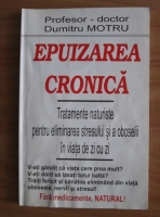 Anticariat: Dumitru Motru - Epuizarea cronica