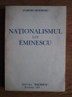Anticariat: Dumitru Murarasu - Nationalismul lui Eminescu