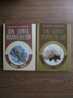 Dumitru Murariu - Din lumea mamiferelor (2 volume)