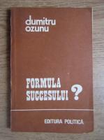 Dumitru Ozunu - Formula succesului. Orientarea profesionala a tinerilor