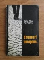 Dumitru Popescu - Drumuri europene...