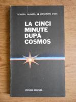 Dumitru Prunariu - La cinci minute dupa Cosmos