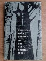 Anticariat: Dumitru Radu Popescu - Cei doi din dreptul tebei sau Cu fata la padure