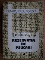 Dumitru Radu Popescu - Rezervatia de pelicani