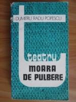 Anticariat: Dumitru Radu Popescu - Teatru. Moara de pulbere