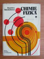 Anticariat: Dumitru Sandulescu - Chimie fizica (volumul 1)