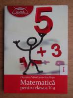 Anticariat: Dumitru Savulescu - Matematica pentru clasa a V-a (volumul 1, 2010)