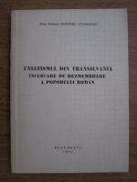 Dumitru Staniloae - Uniatismul din Transilvania. Incercarea de dezmembrare a poporului roman
