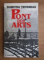 Anticariat: Dumitru Tepeneag - Pont des arts