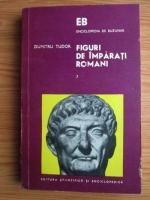 Anticariat: Dumitru Tudor - Figuri de imparati romani (volumul 3)