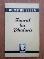Anticariat: Dumitru Velea - Taurul lui Phalaris