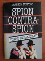 Dusko Popov - Spion contra spion