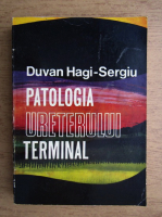 Anticariat: Duvan Hagi Sergiu - Patologia ureterului terminal