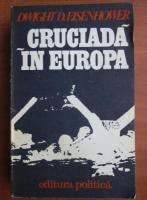 Anticariat: Dwight D. Eisenhower - Cruciada in Europa