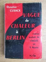 Anticariat: Dymphna Cusack - Vague de chaleur a Berlin