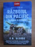 E. B. Sledge - Razboiul din Pacific