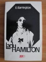 Anticariat: E. Barrington - Lady Hamilton